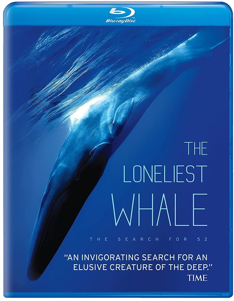 Loneliest Whale, the: The Search for 52 Bd - Loneliest Whale, The: The Search For 52 Bd
