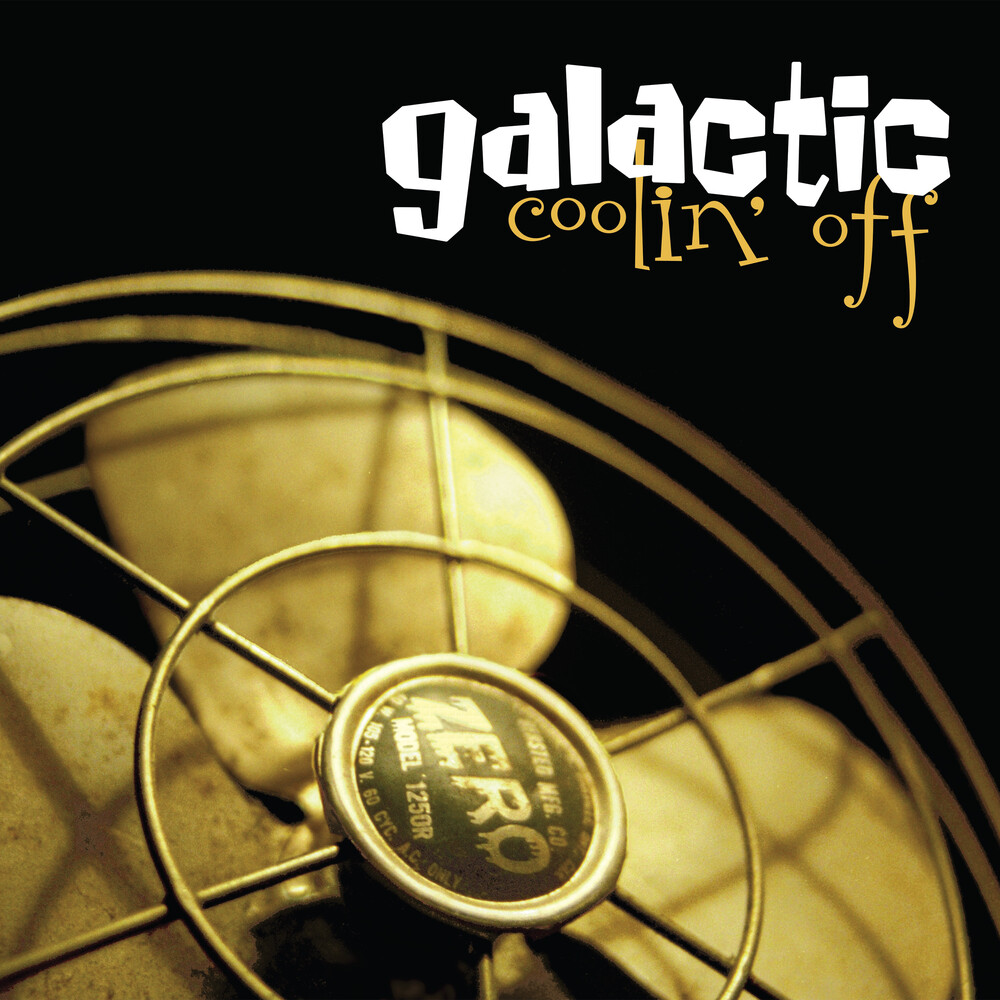 Galactic - Coolin Off