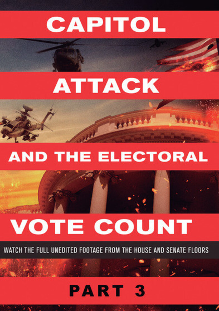Capitol Attack & the Electoral Vote Count Part 3 - Capitol Attack And The Electoral Vote Count Part 3