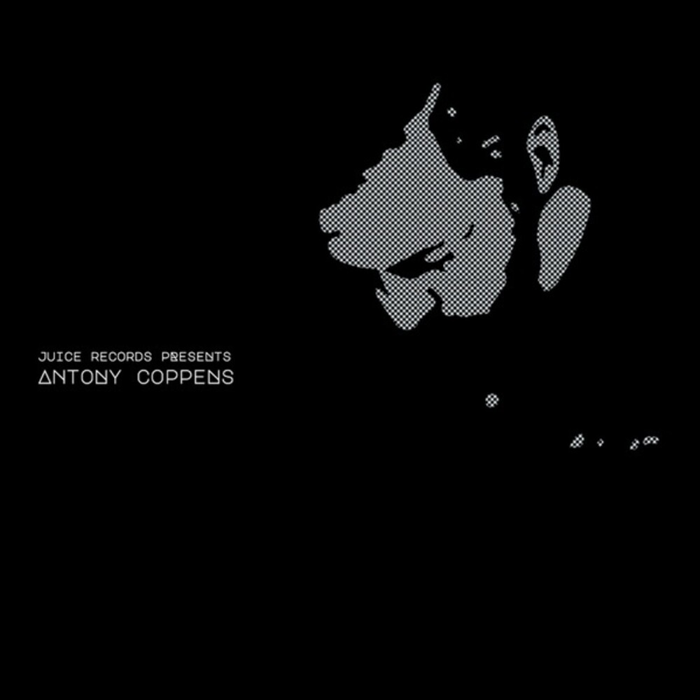 Antony Coppens - Juice Records Presents Antony Coppens (2pk)