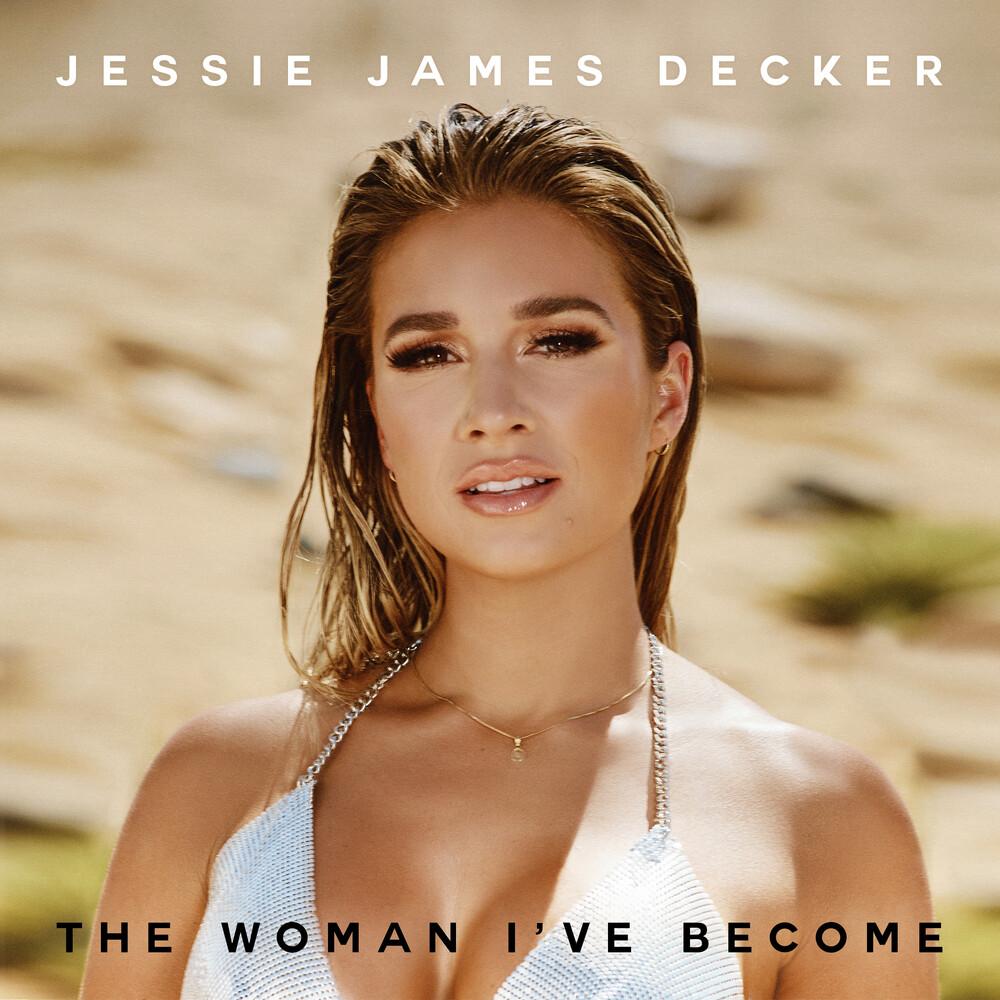 Decker, Jessie James - The Woman I've Become