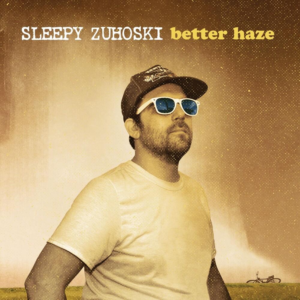 Sleepy Zuhoski - Better Haze
