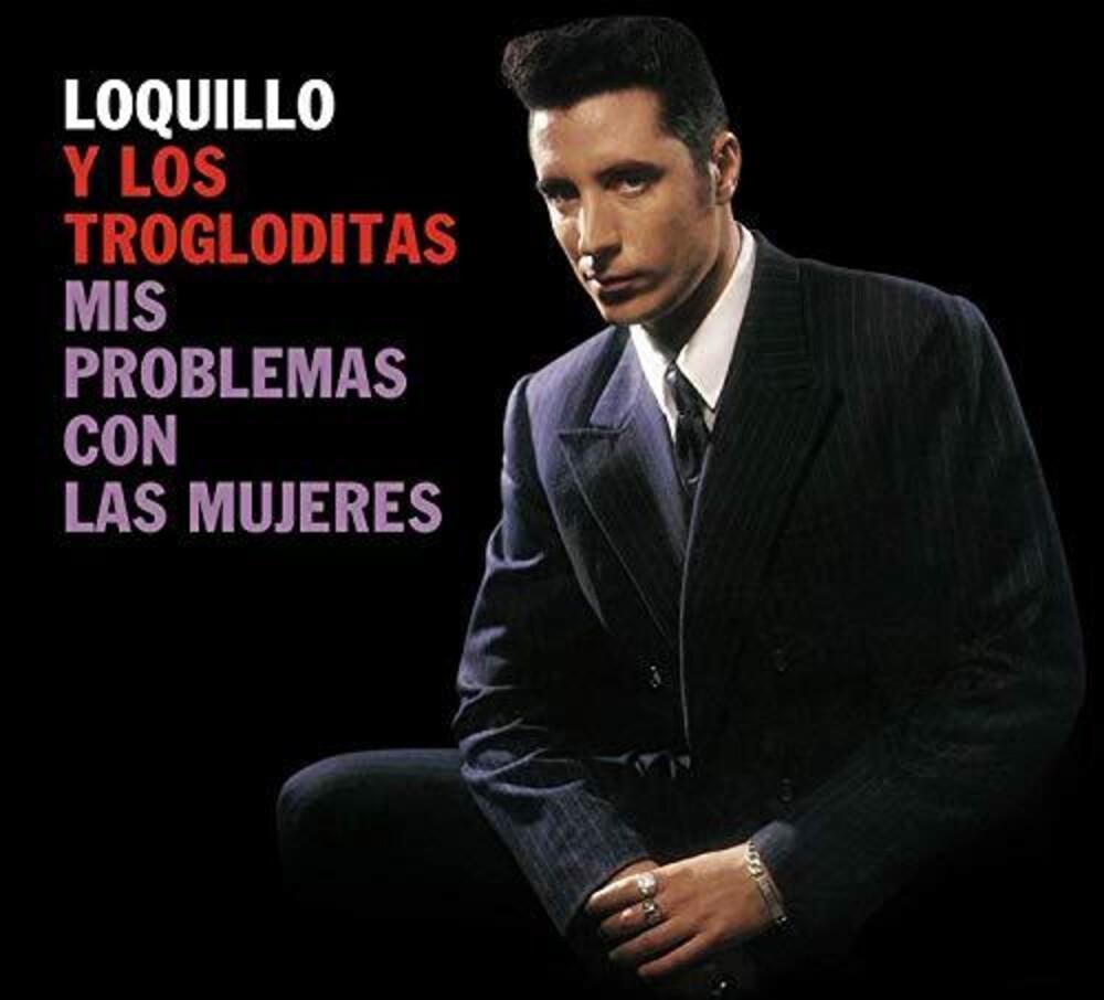 Loquillo Y Los Trogloditas - Mis Problemas Con Las Mujeres (Spa)