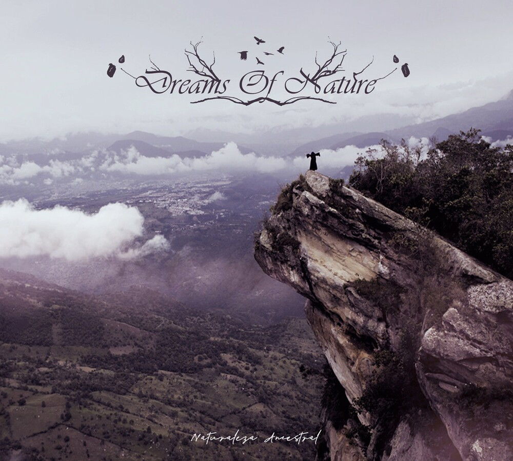 Dreams Of Nature - Naturaleza Ancestral