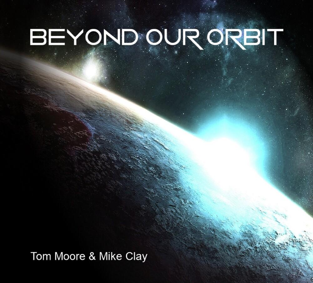 Tom Moore - Beyond Our Orbit