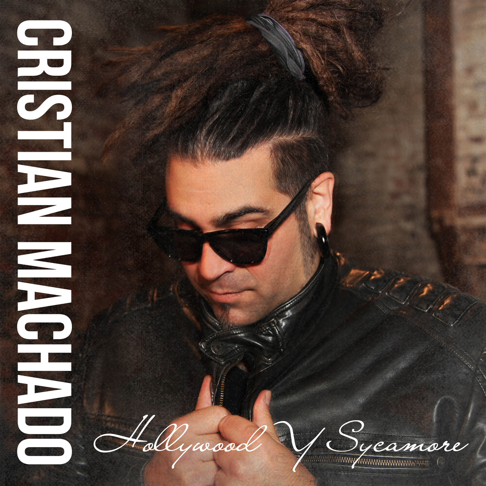 Cristian Machado - Hollywood Y Sycamore