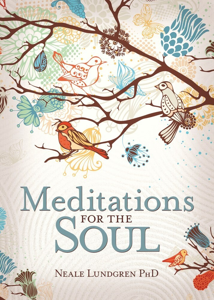 Lundgren, Neale - Meditations for the Soul