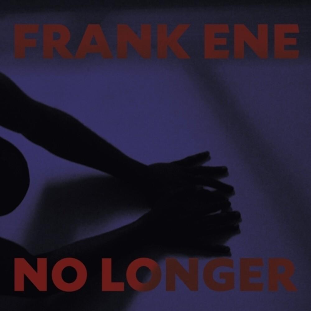 Franke Ene - No Longer