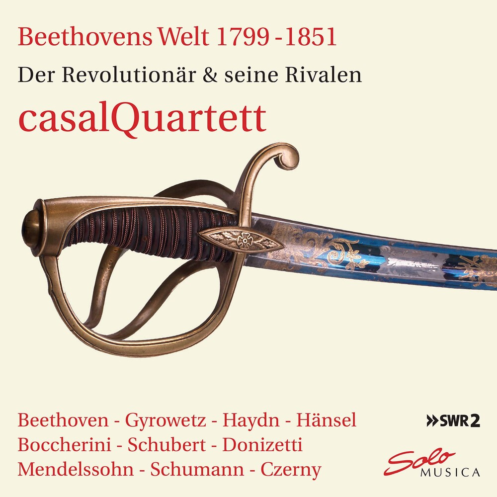 Casal Quartett - Beethovens Welt 1799-1851 / Various (Box)