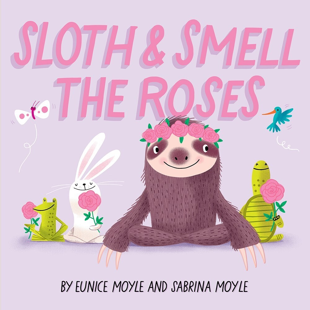 - Sloth and Smell the Roses, A Hello!Lucky Book