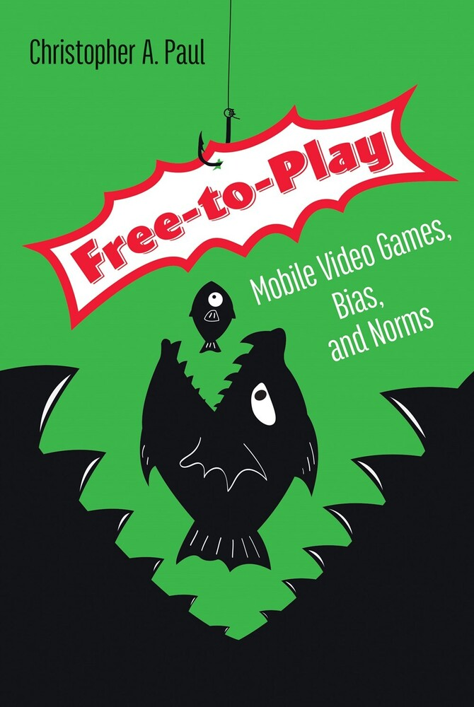 - Free-to-Play: Mobile Video Games, Bias, and Norms