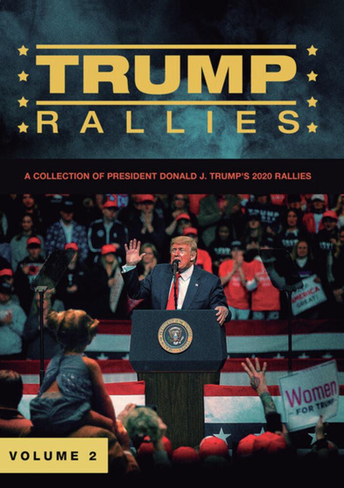 Trump Rallies 2 - Trump Rallies, Vol. 2