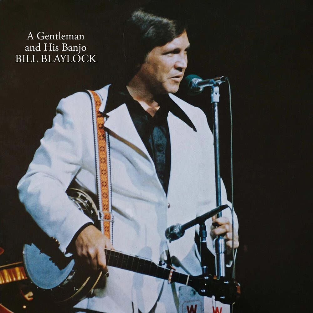 Bill Blaylock - A Gentleman and His Banjo