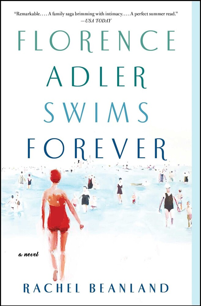 Beanland, Rachel - Florence Adler Swims Forever: A Novel