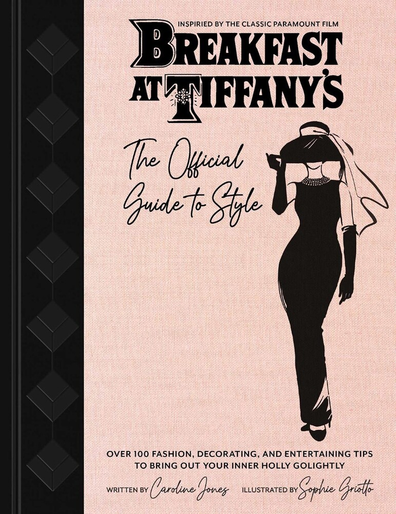 Jones, Caroline / Griotto, Sophie - Breakfast at Tiffany's: The Official Guide to Style