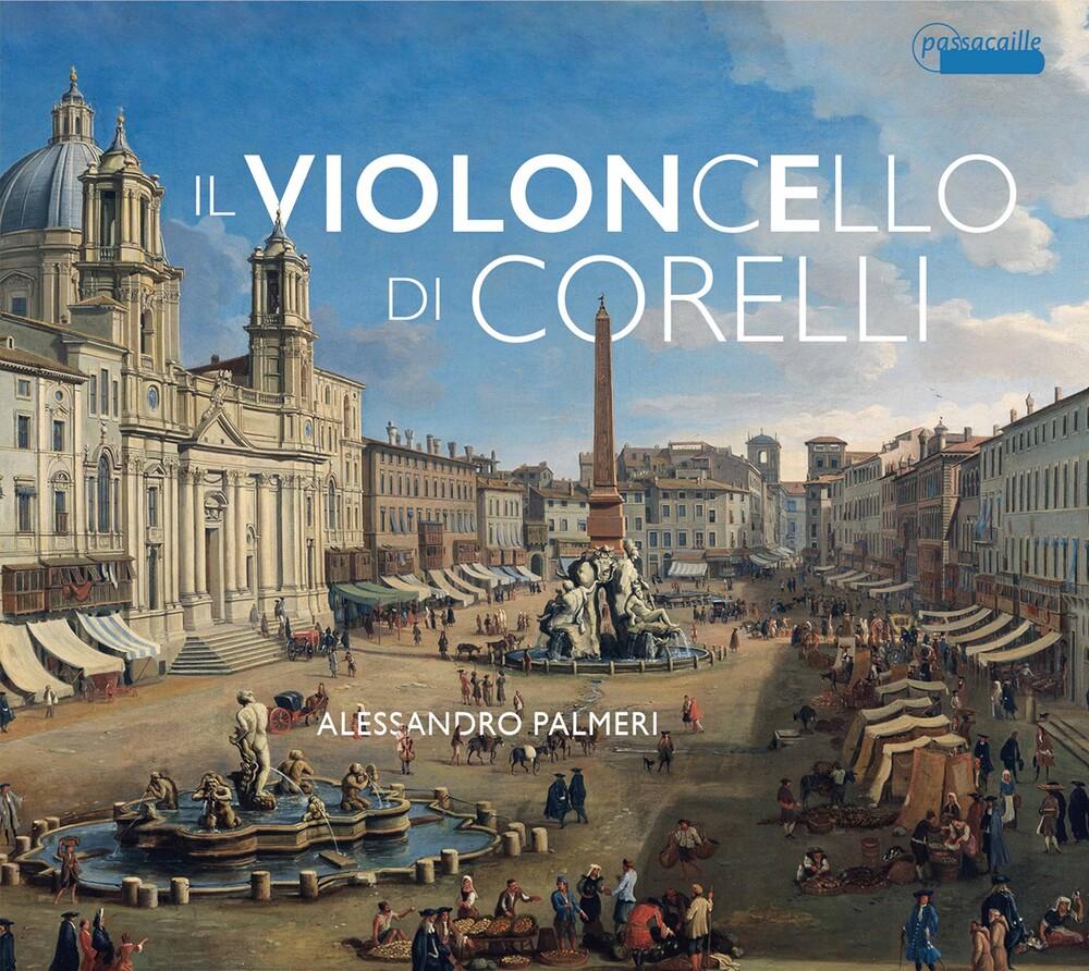 Alessandro Palmeri - Il Violoncello Di Corelli