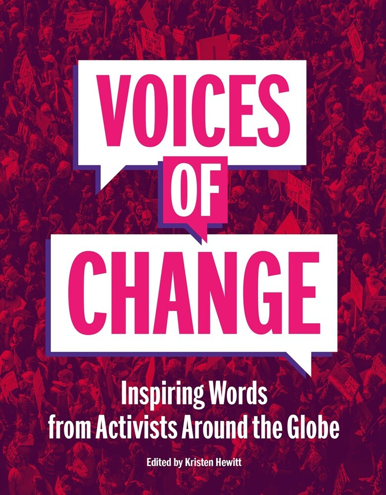 Kristen Hewitt - Voices of Change: Inspiring Words from Activists Around the Globe