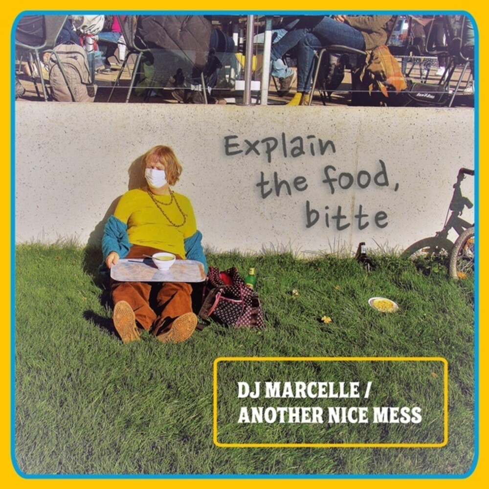 Dj Marcelle / Another Nice Mess - Explain The Food Bitte
