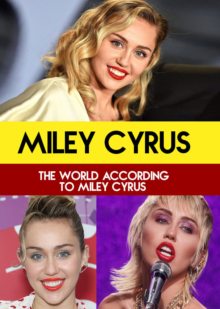- Miley Cyrus : The world according to