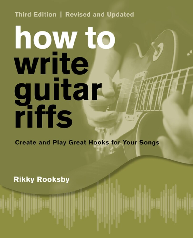 Rikky Rooksby - How To Write Guitar Riffs (Ppbk)