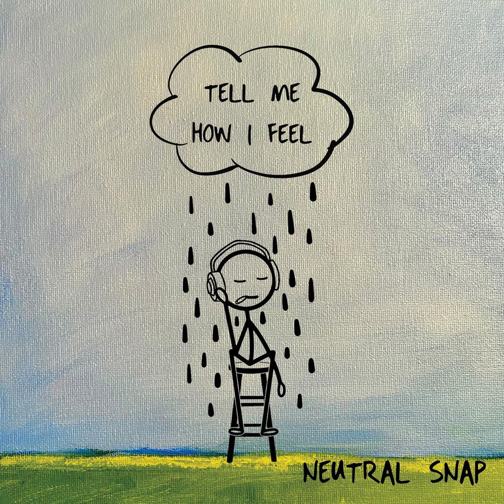Neutral Snap - Tell Me How I Feel (Mod)