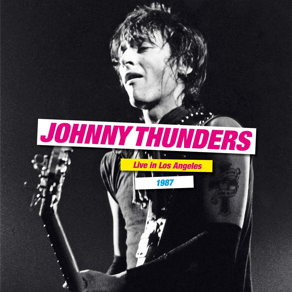 Johnny Thunders - Live In Los Angeles 1987