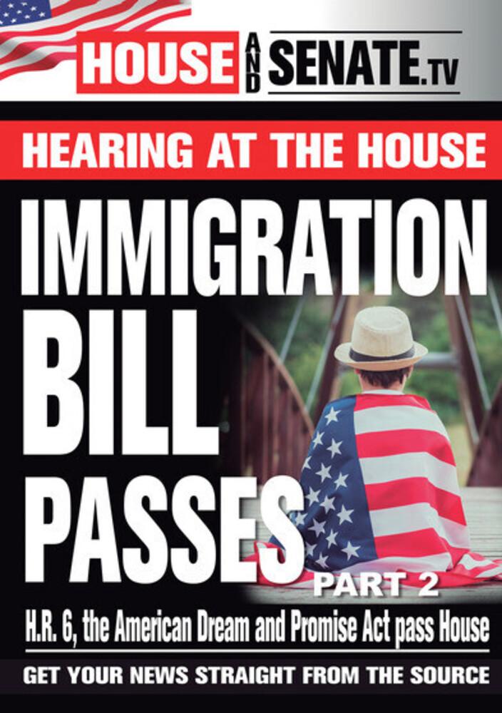 Immigration Bill Passes Part 2 - Immigration Bill Passes Part 2