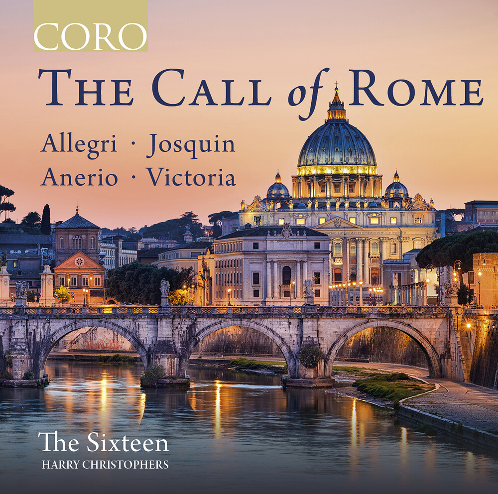 The Sixteen - Call Of Rome