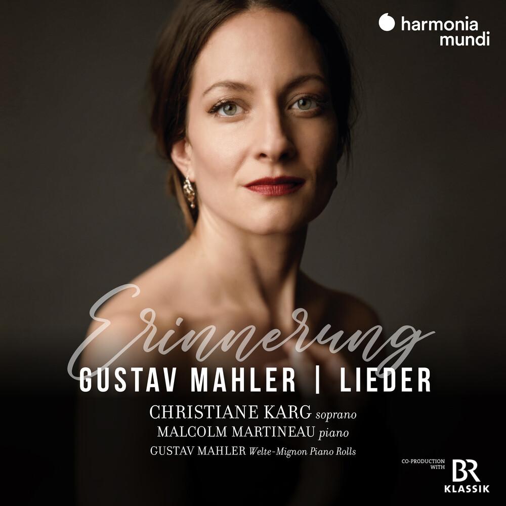 Christiane Karg / Martineau,Malcom - Mahler: Erinnerung