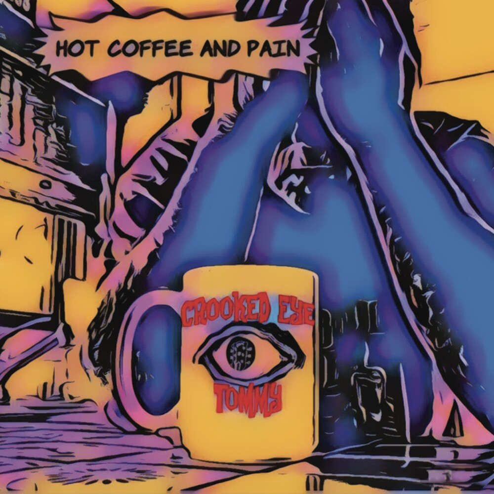 Crooked Eye Tommy - Hot Coffee And Pain (Dig)