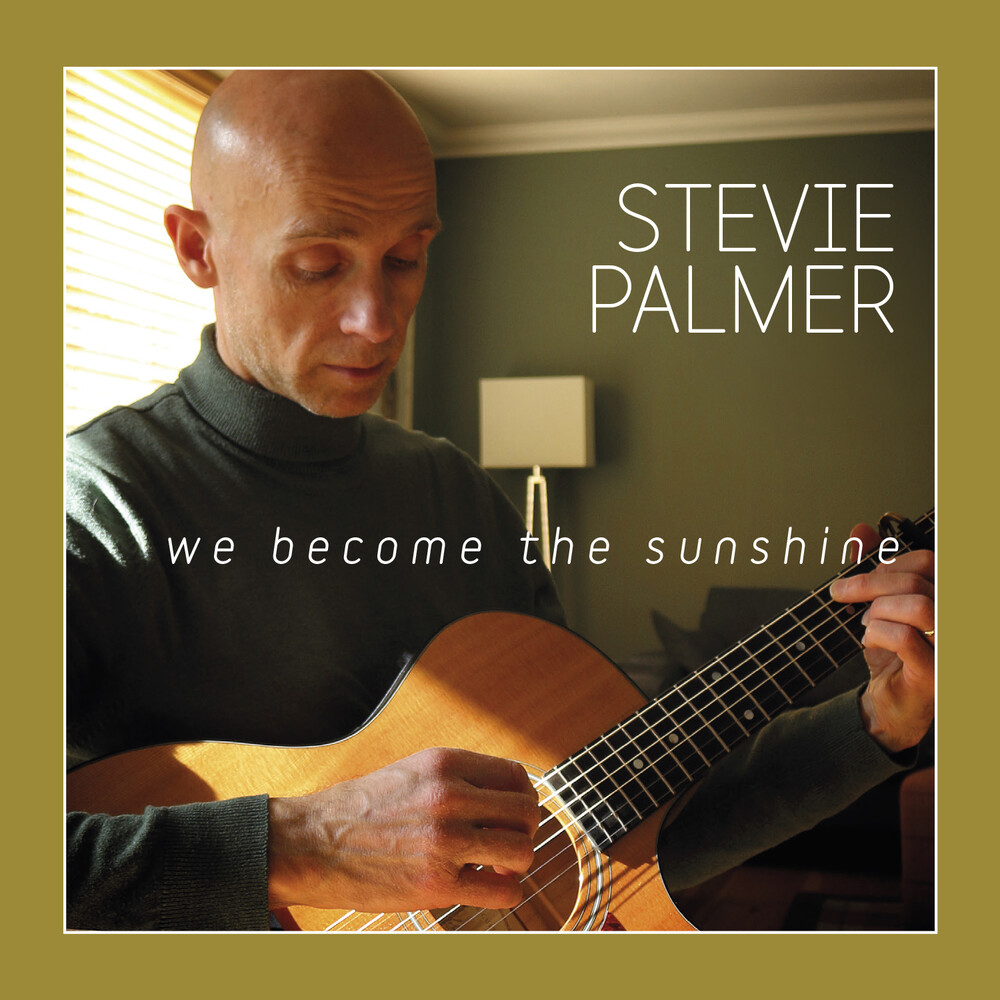 Stevie Palmer - We Become The Sunshine