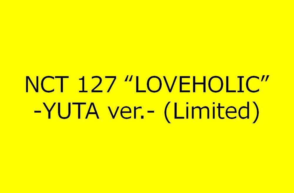 NCT 127 - Loveholic (Yuta Version) [Import]