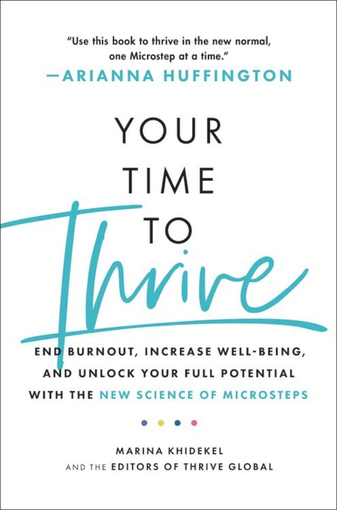 - Your Time to Thrive: The Guide to Well-being, Happiness, and SuccessThrough the New Science of Microsteps