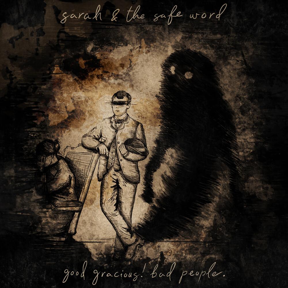 Sarah & The Safe Word - Good Gracious Bad People
