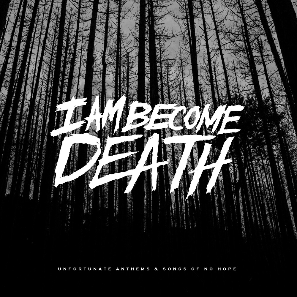 I Am Become Death - Unfortunate Anthems & Songs Of No Hope (Splatter)