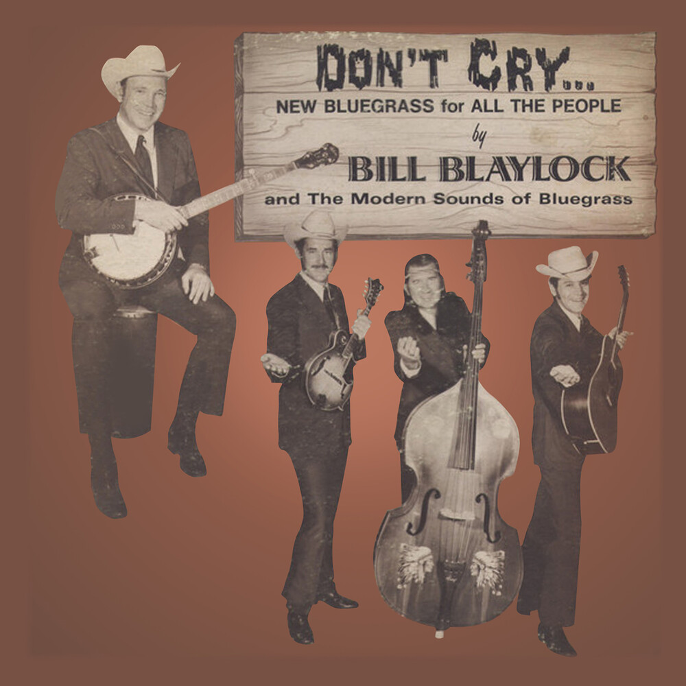 Bill Blaylock  / Modern Sounds Of Bluegrass - Don't Cry