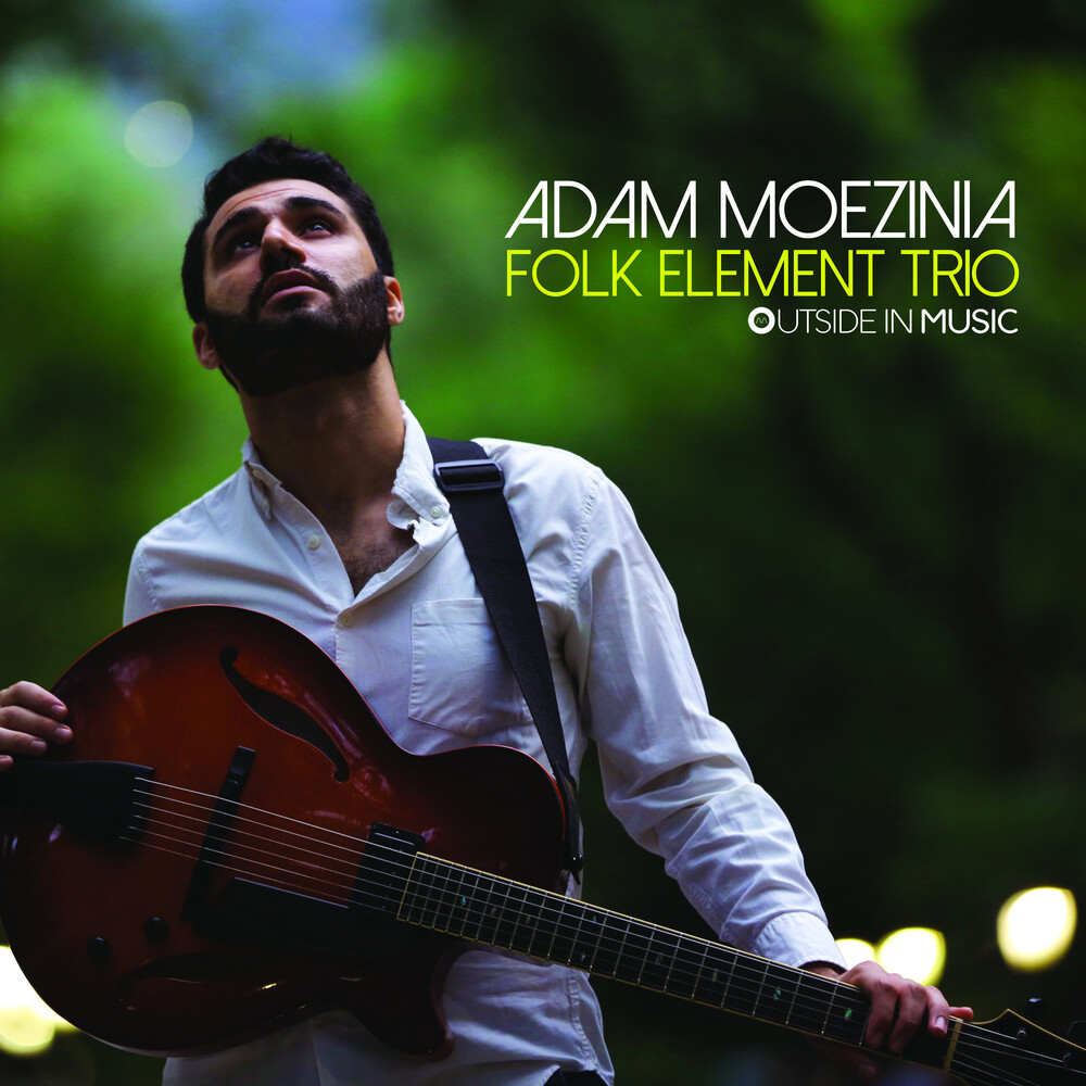 Adam Moezinia - Folk Element Trio [Digipak]