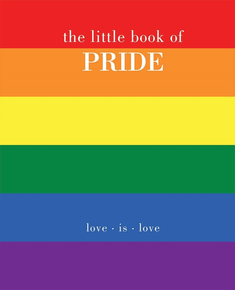 Joanna Gray - The Little Book of Pride: Love Is Love