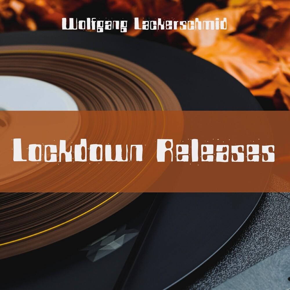 Wolfgang Lackerschmid - Lockdown Releases