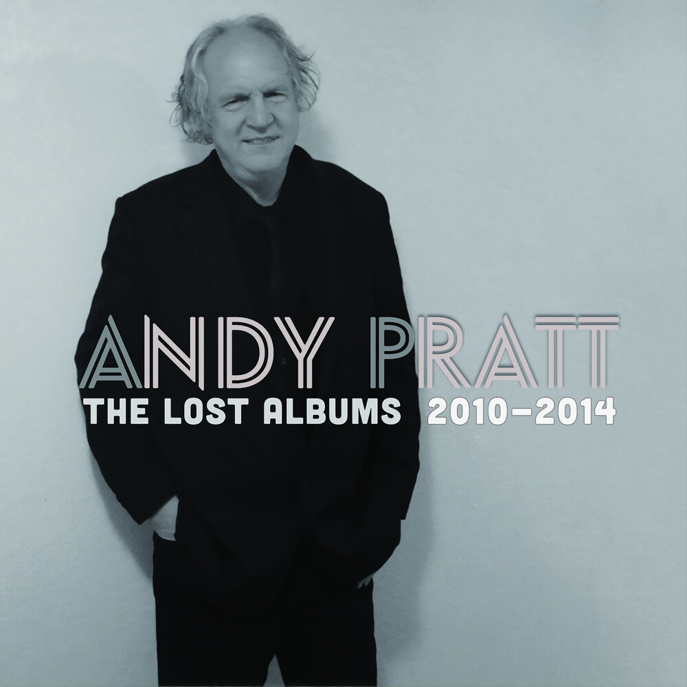 Andy Pratt - Lost Albums: 2010-2014
