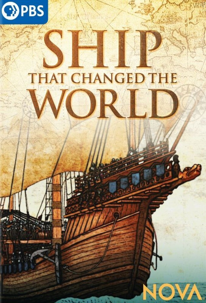 Nova: Ship That Changed the World - Nova: Ship That Changed The World