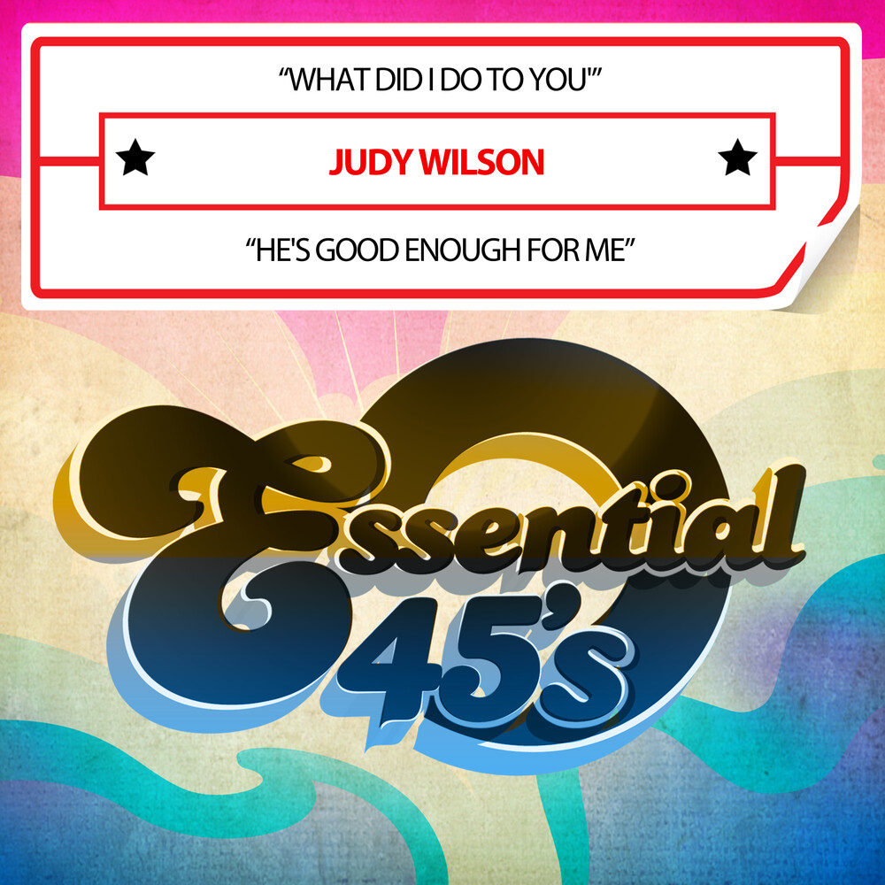 Judy Wilson - What Did I Do To You / He's Good Enough For Me