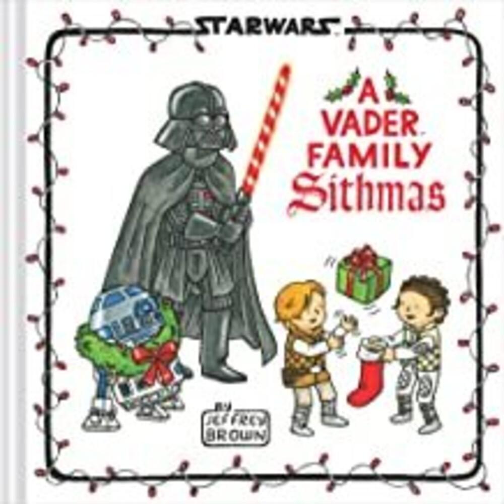Jeffrey Brown - Star Wars A Vader Family Sithmas (Hcvr) (Ill)