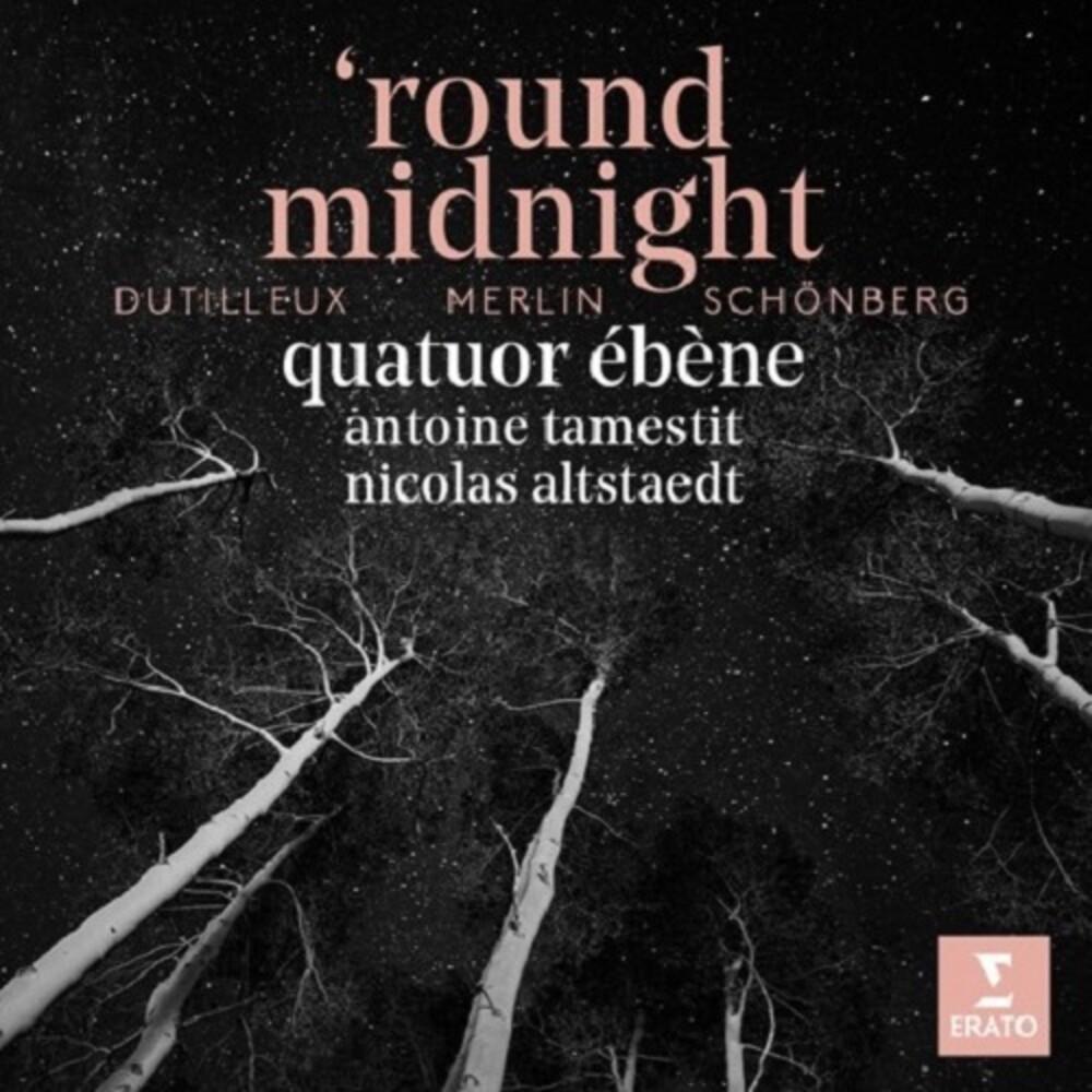 Quatuor Ebene - Round Midnight: Dutilleux Merlin Schonberg [Digipak]