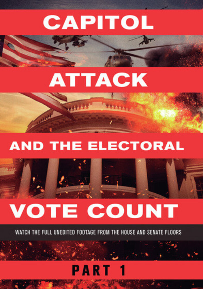 Capitol Attack & the Electoral Vote Count Part 1 - Capitol Attack And The Electoral Vote Count Part 1