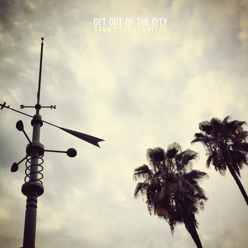 Sammy Strittmatter - Get Out Of The City