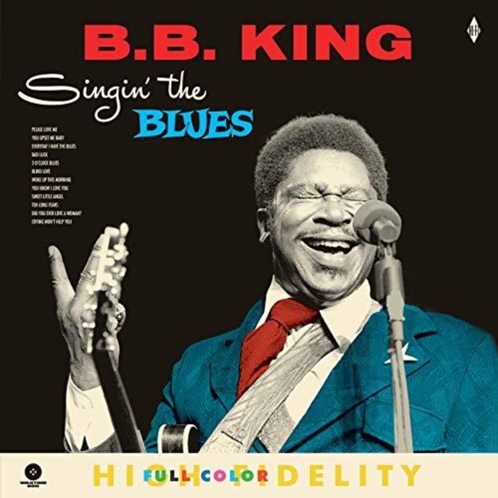 B King B - Singing The Blues [Limited Edition 180-Gram Vinyl]