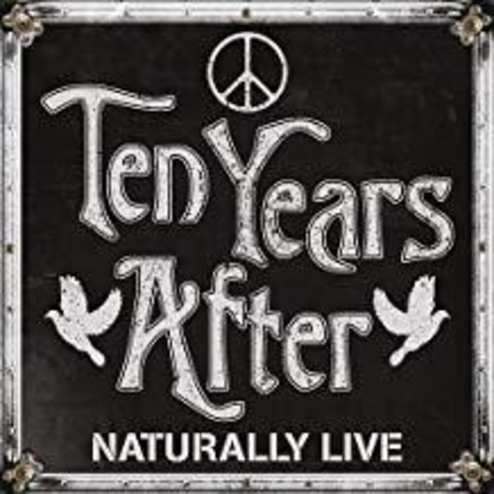 Ten Years After - Naturally Live (Uk)