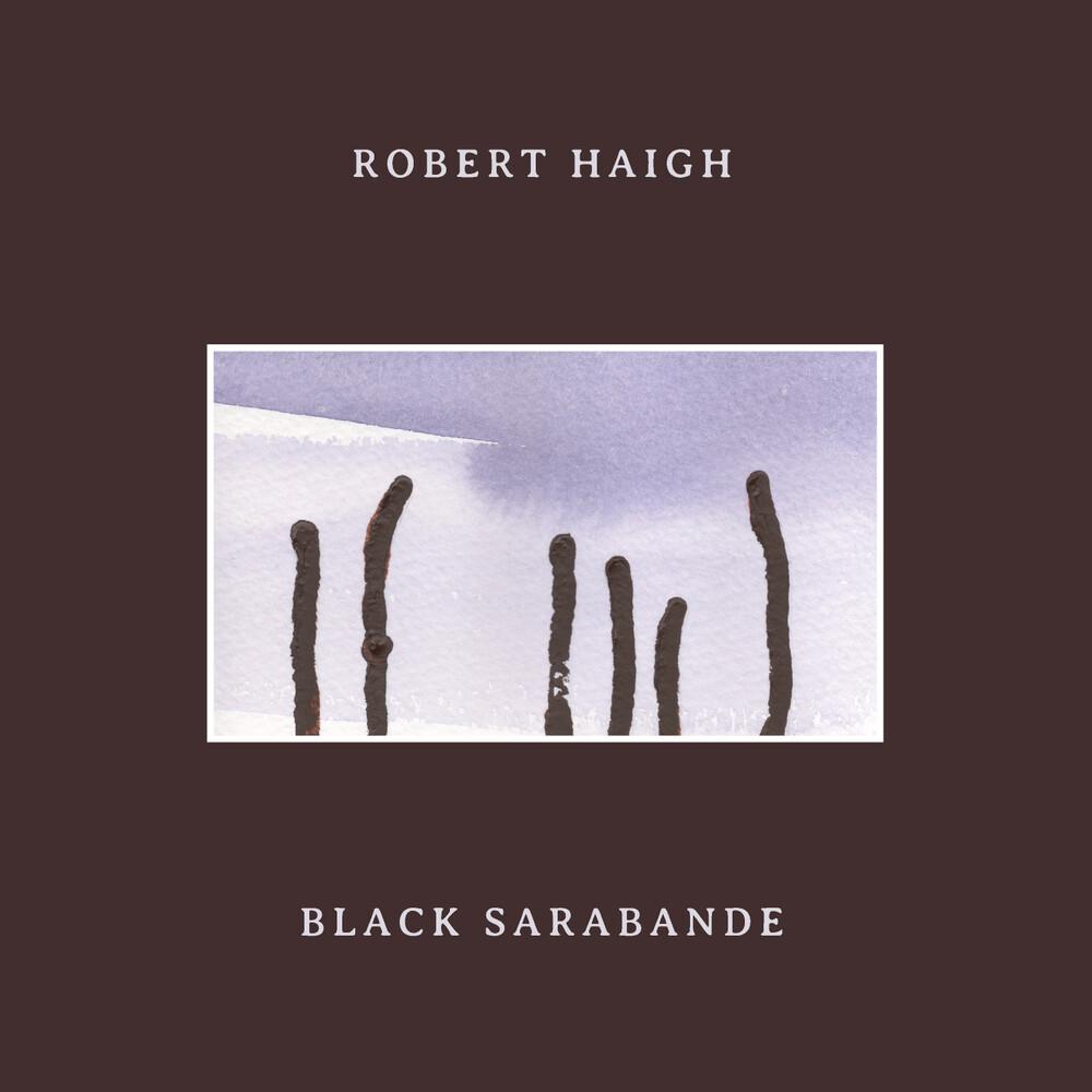 Robert Haigh - Black Sarabande