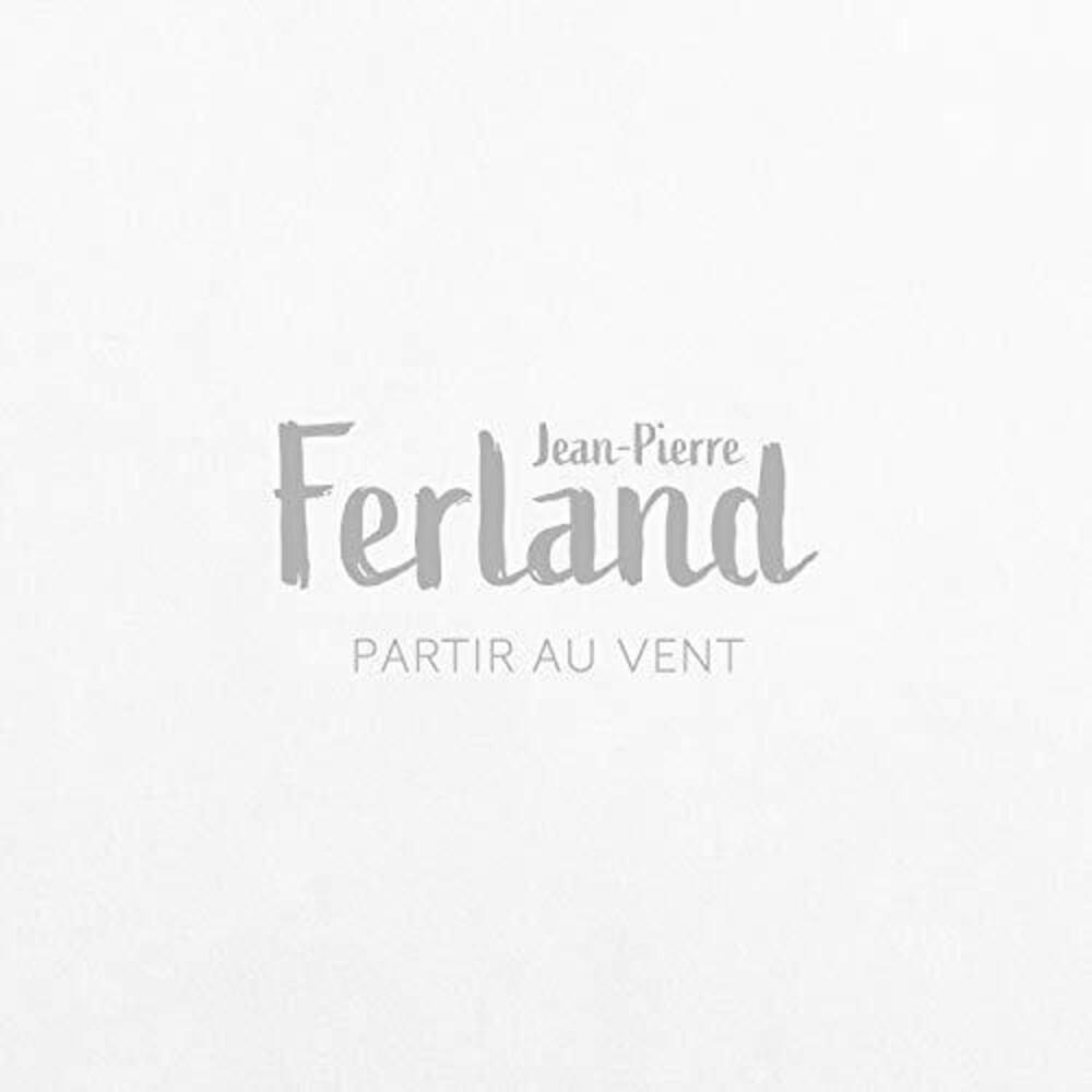 Jean Ferland -Pierre - Partir Au Vent